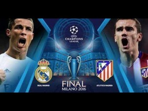 UEFA Champions League Final - Real Madrid vs. Atletico Madrid - May 28th, 2016